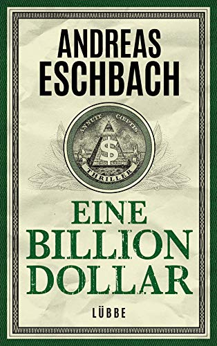 Eine Billion Dollar: Roman