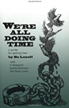 By Bo Lozoff We're All Doing Time: A Guide to Getting Free (New, rev. ed)