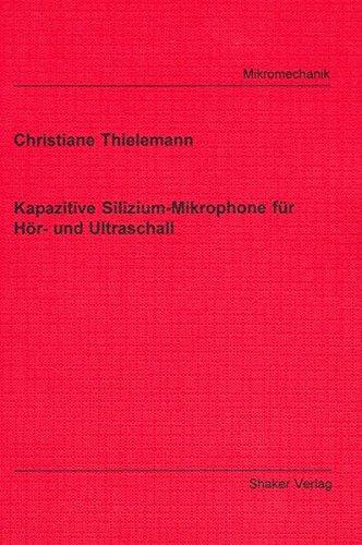 Kapazitive Silizium-Mikrophone für Hör- und Ultraschall (Berichte aus der Mikromechanik)