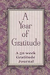A Year of Gratitude: A 52-week Gratitude Journal: 6 x 9 inch, 105 pages Paperback
