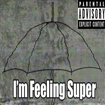 I'm Feeling Super (feat. DJ Hoppa)