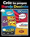 Crée Ta Propre Bande Dessinée: 130 Planches (Pages avec des cases vides) de BD Vierges...