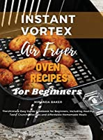Instant Vortex Air Fryer Oven Recipes for Beginners