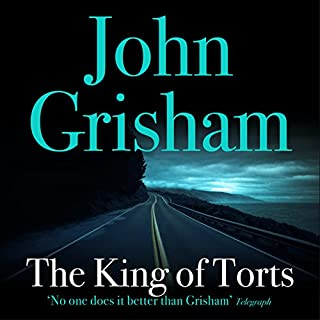 The King of Torts                   By:                                                                                                                                 John Grisham                               Narrated by:                                                                                                                                 Michael Beck                      Length: 11 hrs and 47 mins     133 ratings     Overall 4.4
