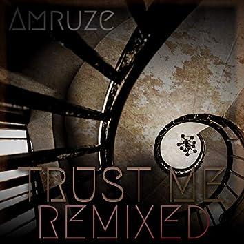 Trust Me (Remixed)