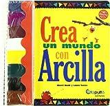 Crea Un Mundo Con Arcilla (INFANTIL-JUVENIL)