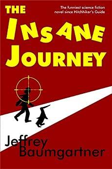 [Jeffrey Baumgartner]のThe Insane Journey (English Edition)