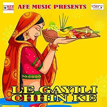 Le Gayili Chhin Ke