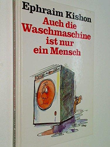 Auch die Waschmaschine ist nur ein Mensch. Zeichn. von Rudolf Angerer. Sonderdruck für Bauknecht