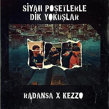 Siyah Poşetlerle Dik Yokuşlar (feat. Kezzo)