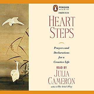 Heart Steps                   By:                                                                                                                                 Julia Cameron                               Narrated by:                                                                                                                                 Julia Cameron                      Length: 49 mins     16 ratings     Overall 4.4