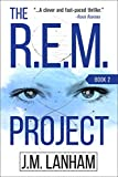 The R.E.M. Project: A Thriller (The REM Series, Book 2) (English Edition)