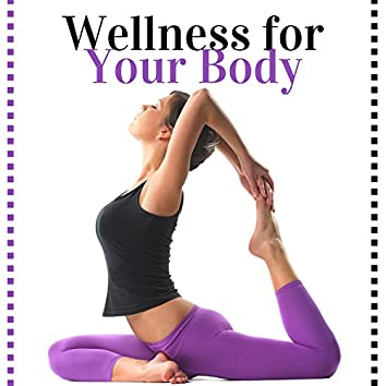 Wellness for Your Body: Wellness Center Music, Spa Relaxation Sounds, Background Asian Music for Massage, Beauty Treatments & Mental Well-Being