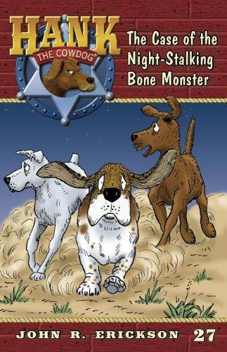 The Case of the Night-Stalking Bone Monster: 27 (Hank The Cowdog)