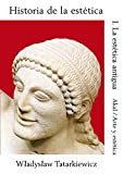 Historia de la estética I: La estética antigua: 15 (Arte y estética)