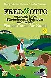 FRED & OTTO unterwegs in der Sächsischen Schweiz und Dresden: Wanderführer für Hunde