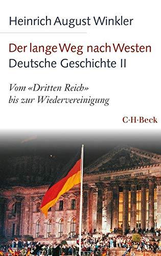 Der lange Weg nach Westen - Deutsche Geschichte II: Vom \'Dritten Reich\' bis zur Wiedervereinigung