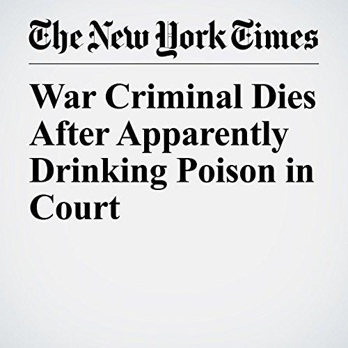 War Criminal Dies After Apparently Drinking Poison in Court copertina