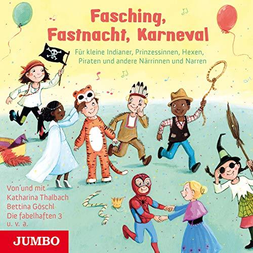 Fasching, Fastnacht, Karneval (Für kleine Indianer, Prinzessinnen, Hexen, Piraten und andere Närrinnen und Narren)