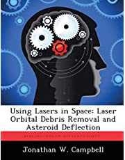 Using Lasers in Space: Laser Orbital Debris Removal and Asteroid Deflection