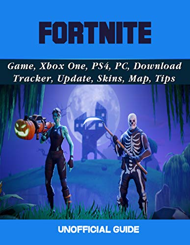 Fortnite Game, Xbox One, PS4, PC, Download, Tracker, Update, Skins, Map, Tips: Guide Unofficial