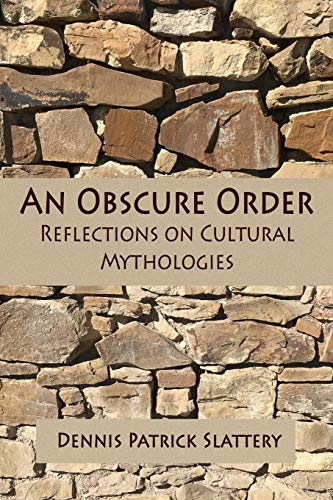 An Obscure Order: Reflections on Cultural Mythologies