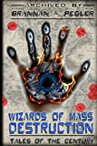 Wizards of Mass Destruction: A Tales of the Century Anthology