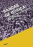 Bandas de música: contextos interpretativos y repertorios: 5 (Libargo investiga)