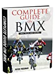 Complete Guide on BMX (English Edition)...