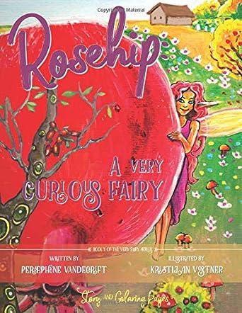 Rosehip: A Very Curious Fairy