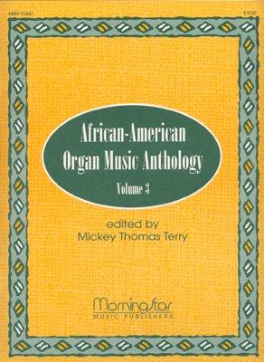 African-American Organ Music Anthology, Volume 3 - Organ