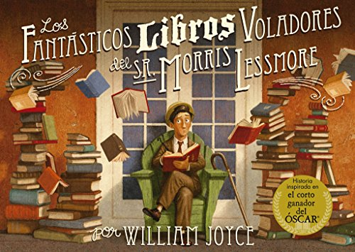 Los fantásticos libros voladores del Sr. Morris Lessmore (Álbum Ilustrado)