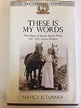 THESE IS MY WORDS: The Diary of Sarah Agnes Prine , 1881-1901, Arizona Terrirtories