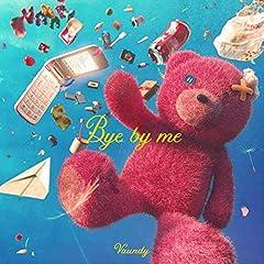 Vaundy「Bye by me」の歌詞を収録したCDジャケット画像