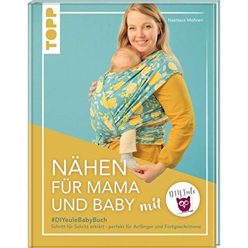 Topp Nähen für Mama und Baby mit DIY Eule - Schritt für Schritt erklärt - perfekt für Anfänger und Fortgeschrittene - Deutsche Ausgabe