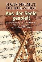 Aus der Seele gespielt. Eine Einführung in die Musiktherapie. ( Ratgeber). 3442135613 Book Cover