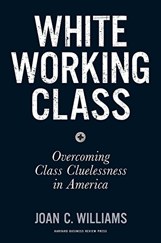 Image of White Working Class: Overcoming Class Cluelessness in America