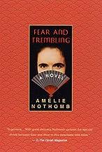 Fear and Trembling: A Novel (English Edition)