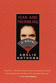 Fear and Trembling: A Novel (English Edition) par [Amelie Nothomb, Adriana Hunter]
