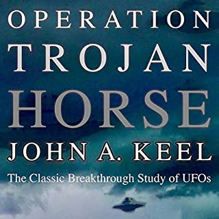 Operation Trojan Horse     The Classic Breakthrough Study of UFOs              By:                                                                                                                                 John A. Keel                               Narrated by:                                                                                                                                 Michael Hacker                      Length: 14 hrs and 32 mins     23 ratings     Overall 4.7