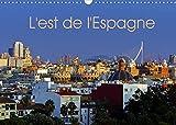 L'est de l'Espagne (Calendrier mural 2022 DIN A3 horizontal): Impressions de la Costa Brava à la Costa Blanca (Calendrier mensuel, 14 Pages )