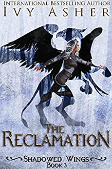 The Reclamation: Sentinel World Series 2 (Shadowed Wings Book 3) by [Ivy Asher]