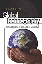 Global Technography: Ethnography in the Age of Mobility (Intersections in Communications and Culture)
