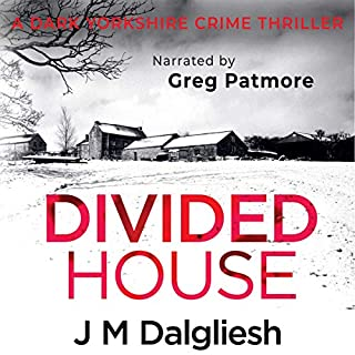 Divided House      Dark Yorkshire, Book 1              By:                                                                                                                                 J. M. Dalgliesh                               Narrated by:                                                                                                                                 Greg Patmore                      Length: 11 hrs and 11 mins     Not rated yet     Overall 0.0