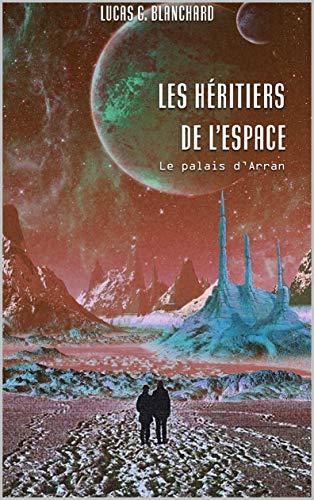 Les héritiers de l'espace: Le palais d'Arran (French Edition)