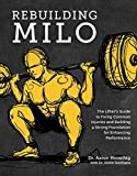Rebuilding Milo: The Lifter's Guide to Fixing Common Injuries and Building a Strong Foundation for Enhancing Performance (English Edition)