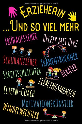 Erzieherin und so viel mehr: Frühaufsteher, Helfer mit Herz, Schuhanzieher, Tränentrockner...: DIN A5 Kalender / Terminplaner / Wochenplaner 2019 / ... bis Dezember 2020 - Zwei Seiten pro Woche