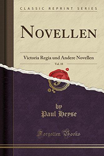 Novellen, Vol. 18: Victoria Regia und Andere Novellen (Classic Reprint)