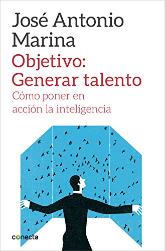 Objetivo: Generar talento: Cómo poner en acción la inteligencia (Conecta)
