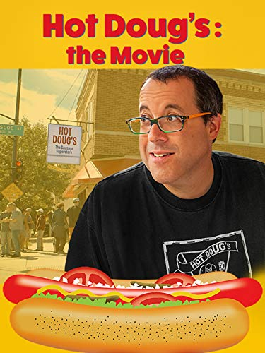 Hot Doug's: The Movie